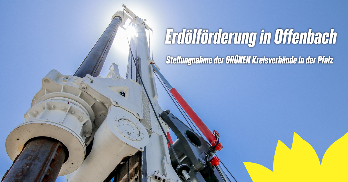 Stellungnahme zu den geplanten Ölbohrungen in der Pfalz
